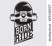 skate board sport  born to ride ...   Shutterstock .eps vector #693158527