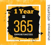 one year is 365 opportunities.... | Shutterstock .eps vector #693169561
