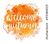 welcome autumn on watercolor... | Shutterstock .eps vector #693384025