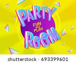 party room cartoon inscription... | Shutterstock .eps vector #693399601