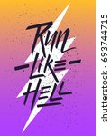 run like hell. inspirational... | Shutterstock .eps vector #693744715