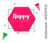 happy birthday shape banner... | Shutterstock .eps vector #693767911