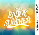 enjoy the summer bright poster... | Shutterstock . vector #694058035