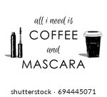 all i need is coffee and... | Shutterstock .eps vector #694445071