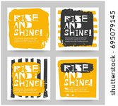 rise and shine set of four... | Shutterstock .eps vector #695079145
