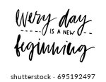 every day is a new beginning.... | Shutterstock . vector #695192497