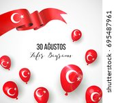 30 august. turkey victory day... | Shutterstock .eps vector #695487961