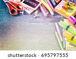 colorful school supplies. back... | Shutterstock . vector #695797555