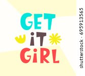 get it girl. funny poster.... | Shutterstock .eps vector #695913565
