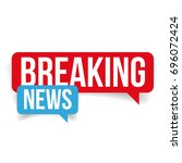 breaking news speech bubble | Shutterstock .eps vector #696072424