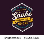live in such a way that if... | Shutterstock .eps vector #696567331