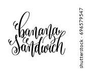 banana sandwich   hand... | Shutterstock . vector #696579547