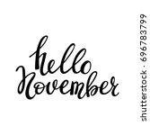 hello november. modern brush... | Shutterstock .eps vector #696783799