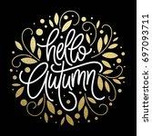autumn   hand drawn typography... | Shutterstock . vector #697093711