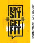 don't sit. get fit. workout and ... | Shutterstock .eps vector #697102909