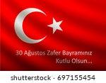 30 august. zafer bayrami or... | Shutterstock .eps vector #697155454