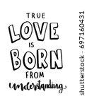 hand lettering true love is... | Shutterstock .eps vector #697160431