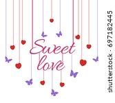 sweet love sign hand lettering... | Shutterstock .eps vector #697182445