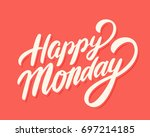 happy monday. vector lettering. | Shutterstock .eps vector #697214185