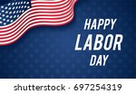 happy labor day banner vector... | Shutterstock .eps vector #697254319