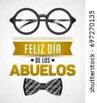 feliz dia de los abuelos  happy ... | Shutterstock .eps vector #697270135