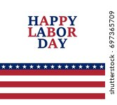 labor day holiday in the united ...   Shutterstock .eps vector #697365709