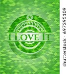 i love it green emblem with... | Shutterstock .eps vector #697395109