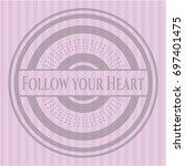 follow your heart pink emblem.... | Shutterstock .eps vector #697401475