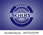sorry badge with jean texture   Shutterstock .eps vector #697410199