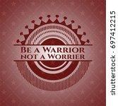 be a warrior not a worrier...   Shutterstock .eps vector #697412215