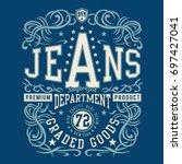 denim typography  tee shirt... | Shutterstock .eps vector #697427041