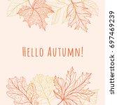 hello autumn   fall background... | Shutterstock .eps vector #697469239