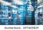 businessman hand touch virtual... | Shutterstock . vector #697605829