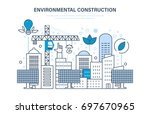 environmental construction.... | Shutterstock .eps vector #697670965