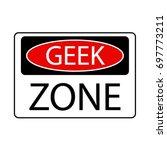 geek zone sign | Shutterstock .eps vector #697773211