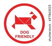 pet friendly sign vector.... | Shutterstock .eps vector #697863025