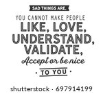 sad things are  you cannot make ... | Shutterstock .eps vector #697914199