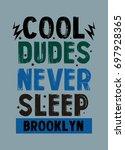 brooklyn cool dudes never sleep ...   Shutterstock .eps vector #697928365
