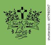 hand lettering faith  hope and... | Shutterstock .eps vector #697980547