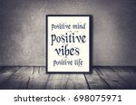 positive mind  vibes  life... | Shutterstock . vector #698075971