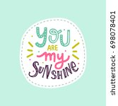 hand deawn lettering you are my ... | Shutterstock .eps vector #698078401