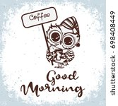 good morning. hand drawn owl... | Shutterstock .eps vector #698408449