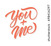 you and me calligraphic... | Shutterstock .eps vector #698416297