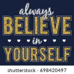 always believe in yourself with ... | Shutterstock .eps vector #698420497