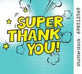 super thank you  comic retro... | Shutterstock .eps vector #698513569