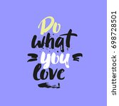 do what you love lettering card....   Shutterstock .eps vector #698728501