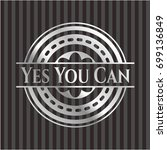 yes you can silver emblem | Shutterstock .eps vector #699136849