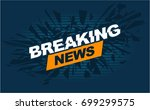tv breaking news headline intro ... | Shutterstock .eps vector #699299575