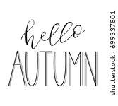 hello autumn   hand lettered... | Shutterstock .eps vector #699337801