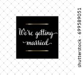 we are getting married hand... | Shutterstock .eps vector #699589051